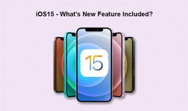 iOS15 - what's new feature included?