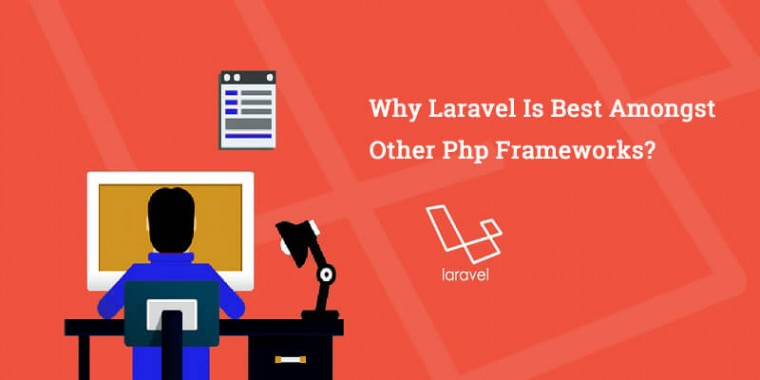 Why Laravel Is Best Amongst Other Php Frameworks?